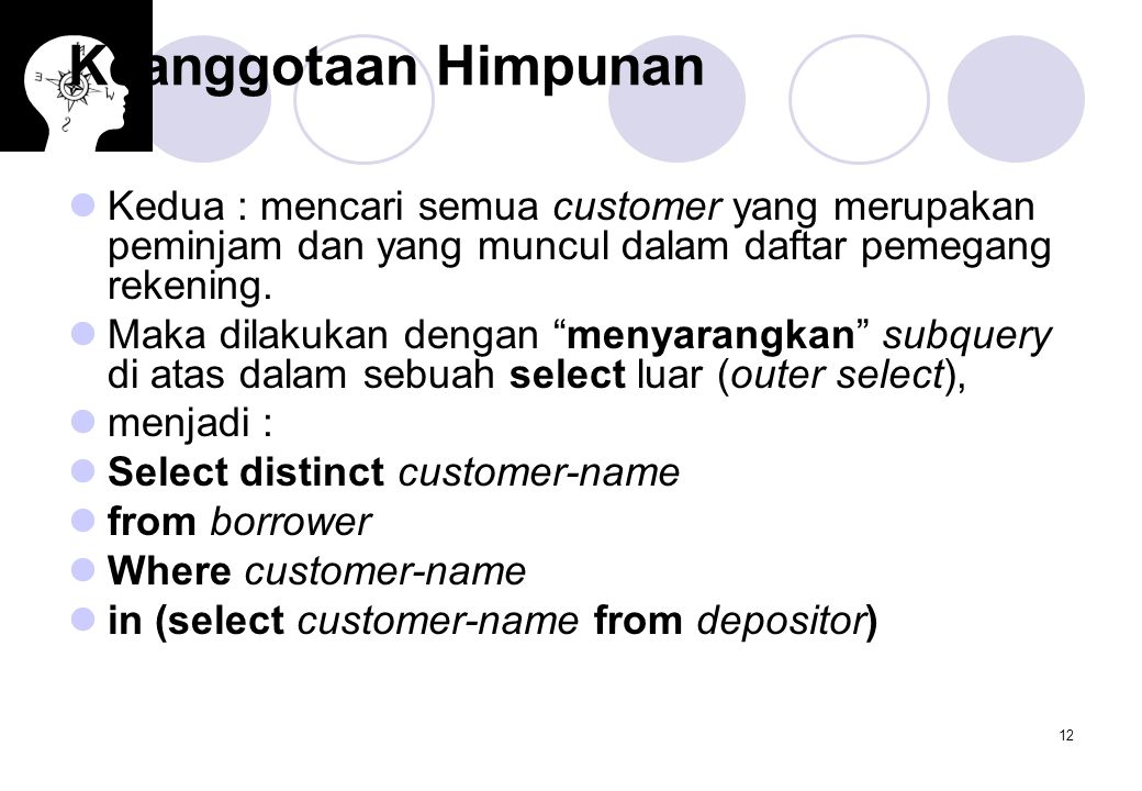 Keanggotaan Himpunan Kedua : mencari semua customer yang merupakan peminjam dan yang muncul dalam daftar pemegang rekening.