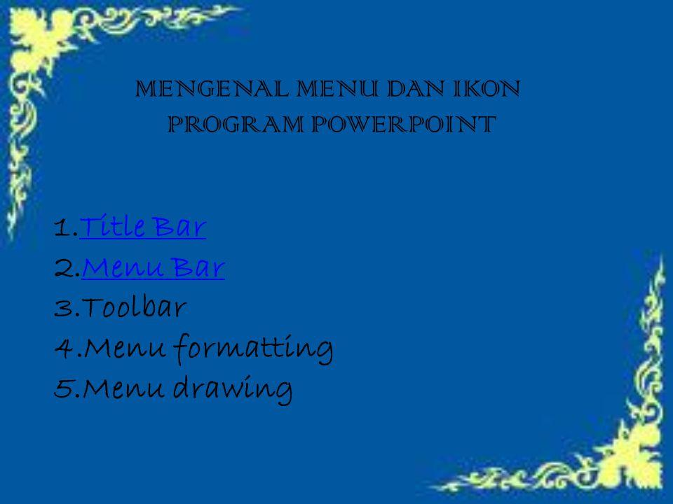 Title Bar Menu Bar Toolbar Menu formatting Menu drawing