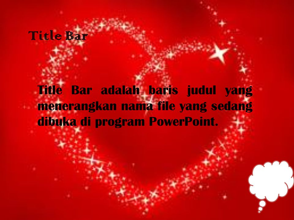 Title Bar Title Bar adalah baris judul yang menerangkan nama file yang sedang dibuka di program PowerPoint.