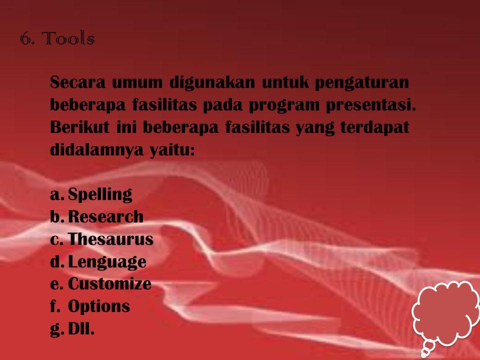 6. Tools