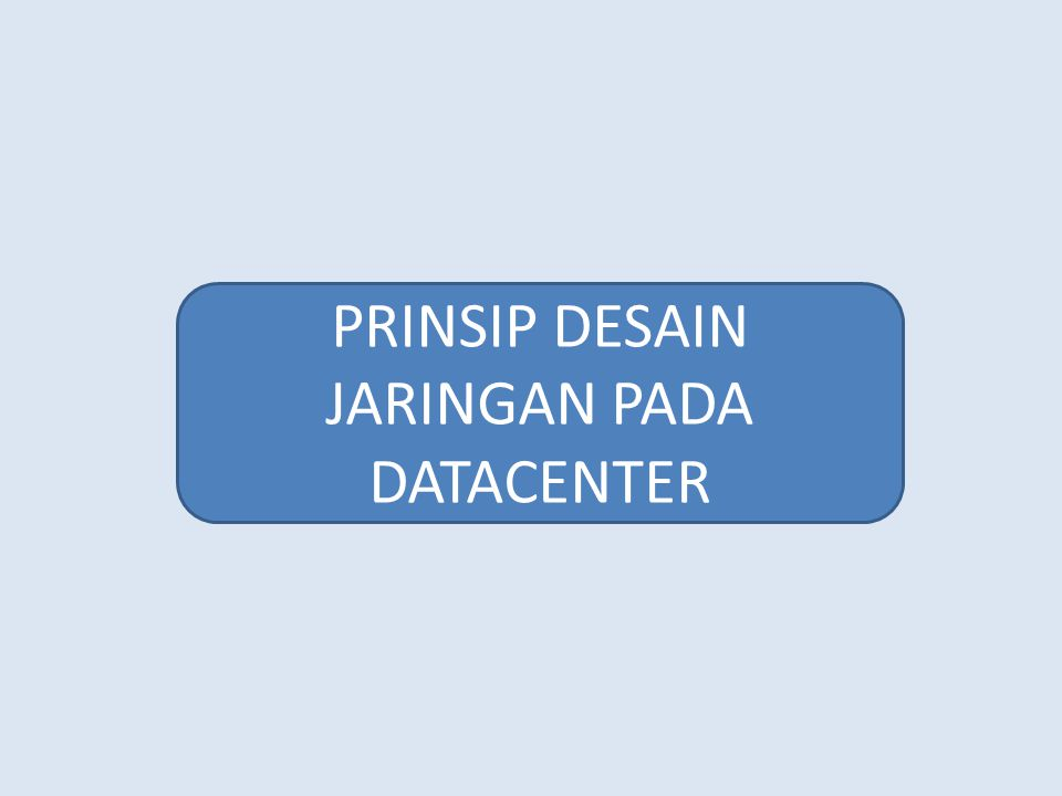 PRINSIP DESAIN JARINGAN PADA DATACENTER