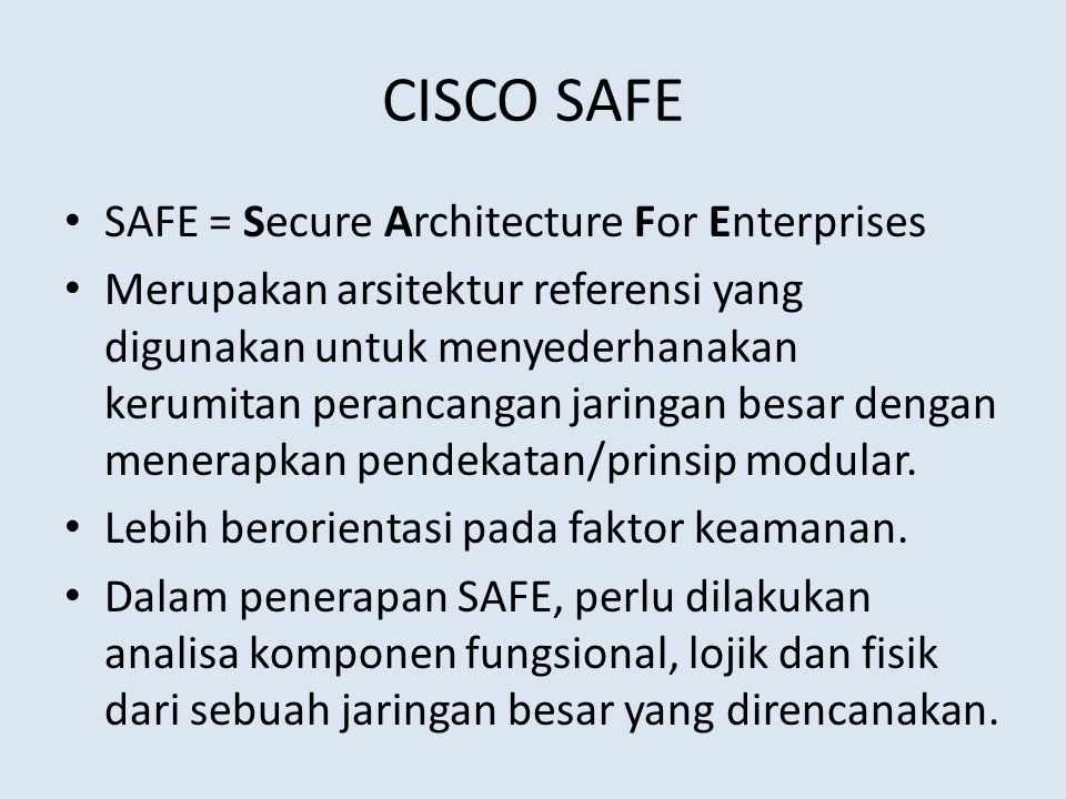 CISCO SAFE SAFE = Secure Architecture For Enterprises