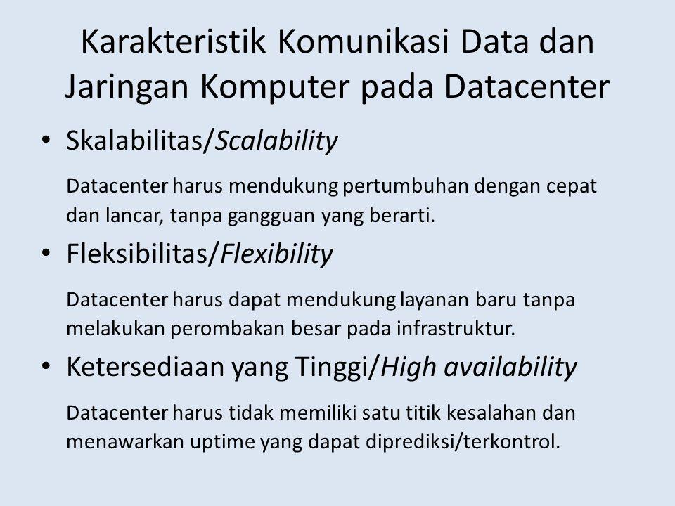 Karakteristik Komunikasi Data dan Jaringan Komputer pada Datacenter