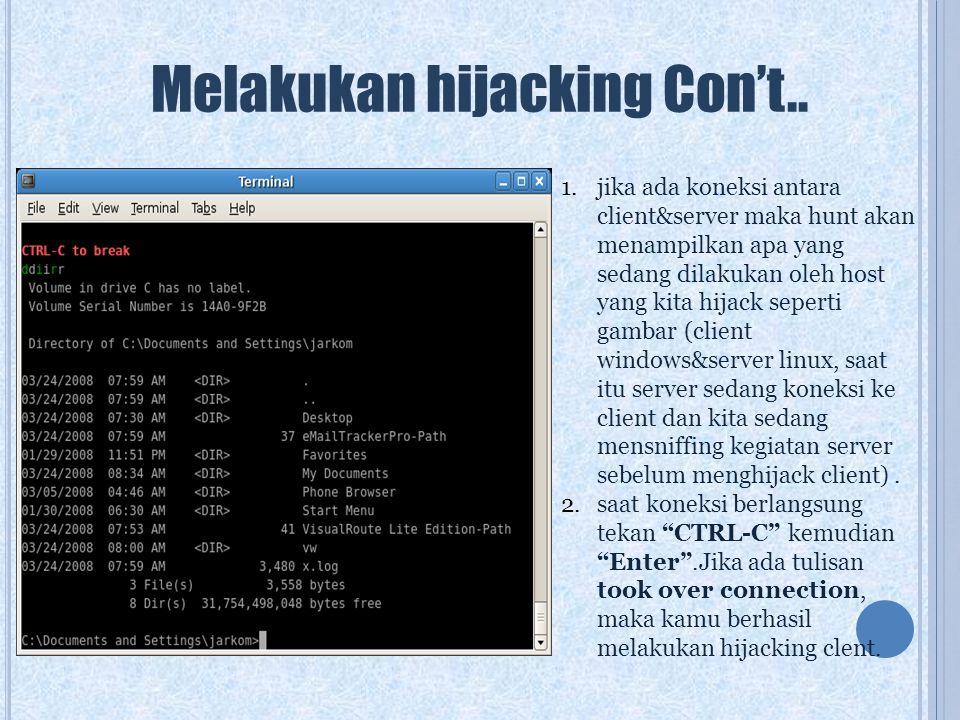 Melakukan hijacking Con't..