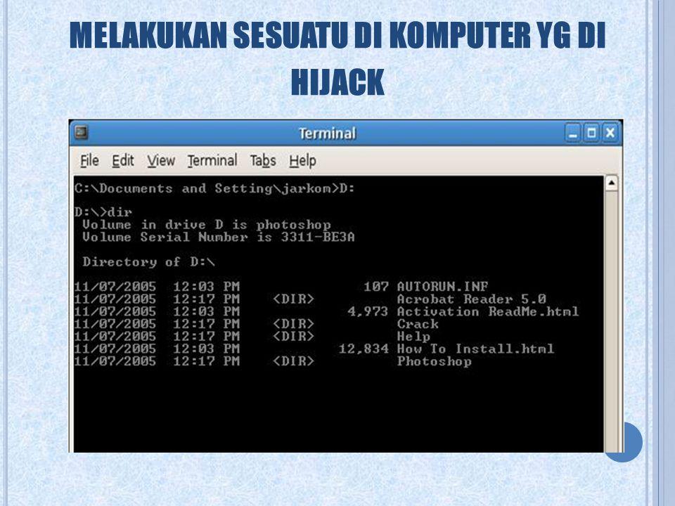 melakukan sesuatu di komputer yg di hijack