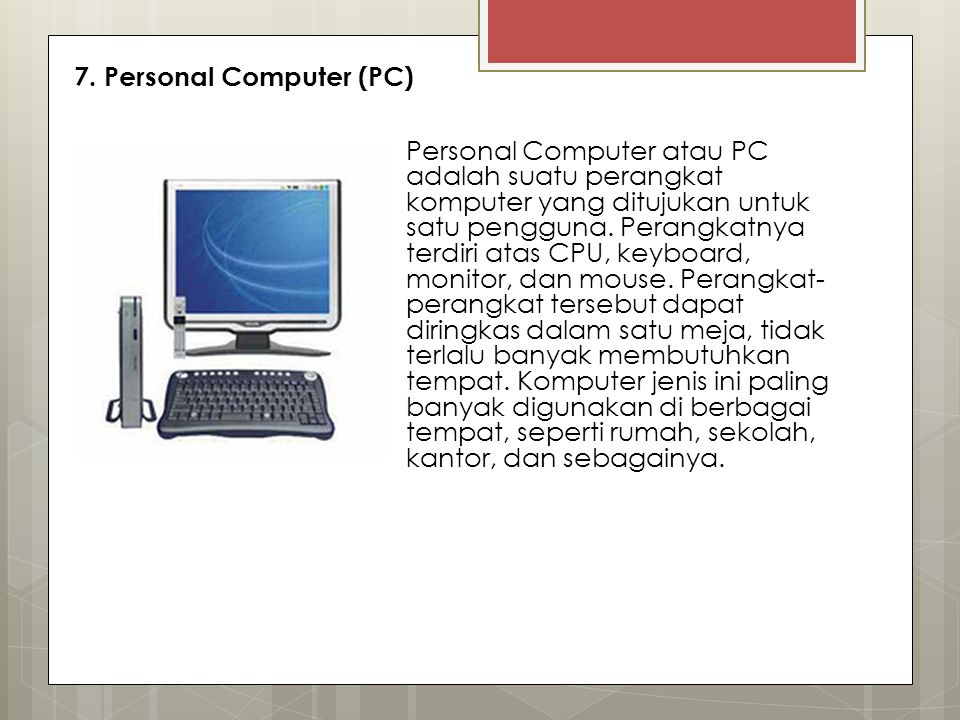 7. Personal Computer (PC)