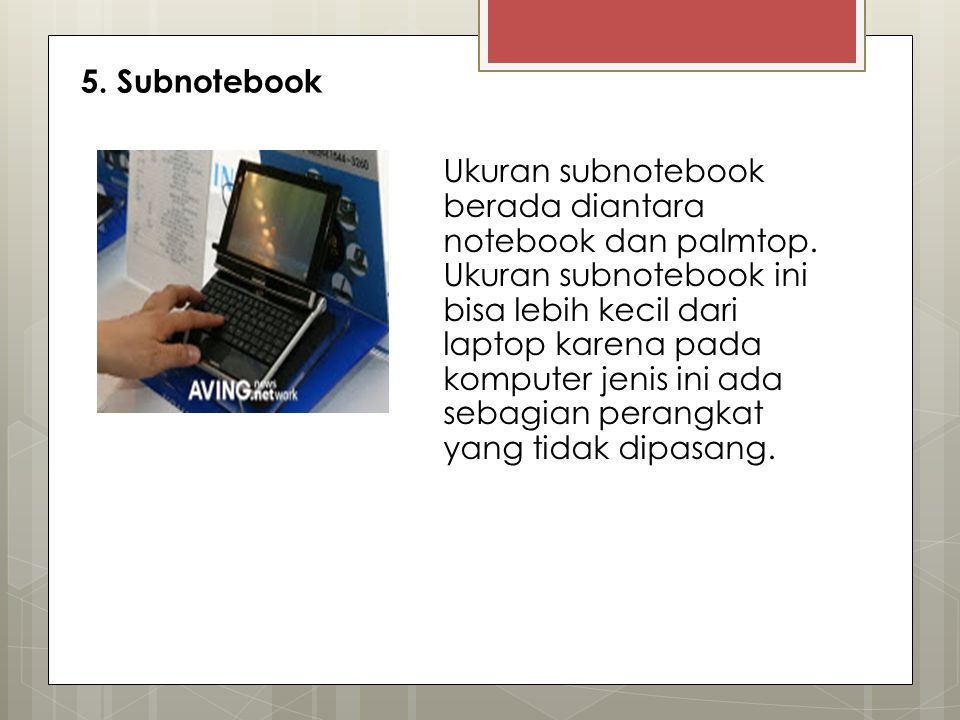 5. Subnotebook