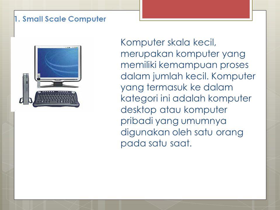 1. Small Scale Computer