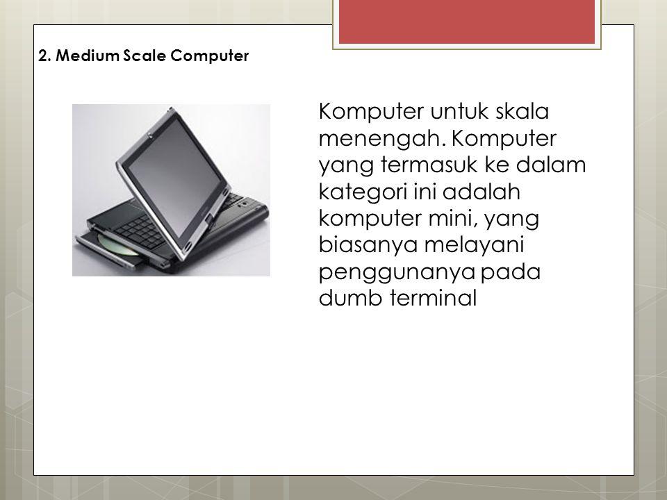 2. Medium Scale Computer