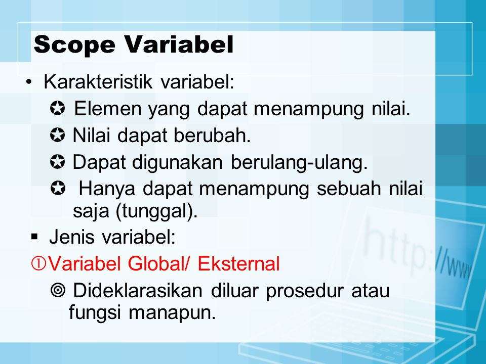 Scope Variabel Karakteristik variabel: