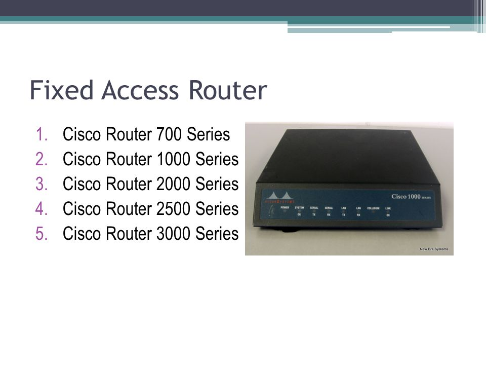 Fixed Access Router Cisco Router 700 Series Cisco Router 1000 Series