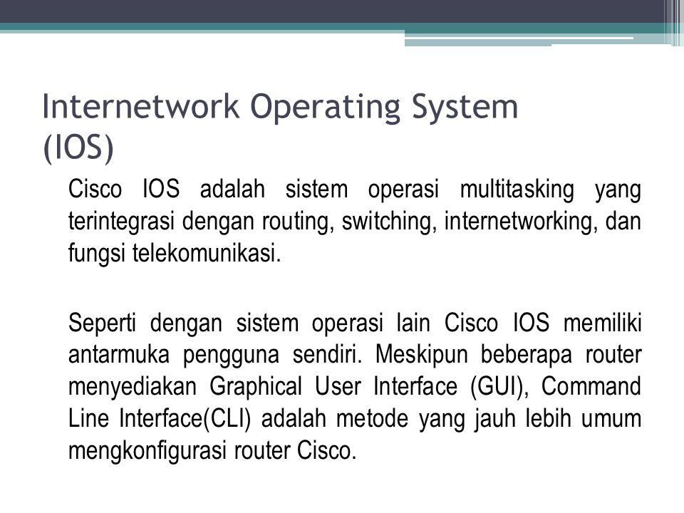 Internetwork Operating System (IOS)