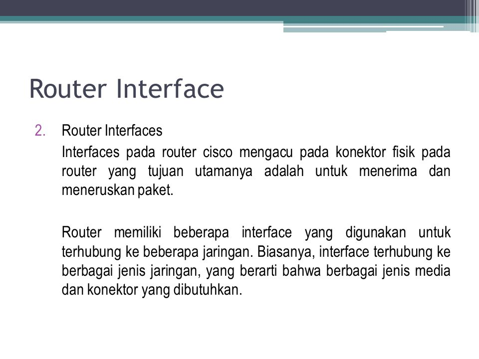 Router Interface Router Interfaces