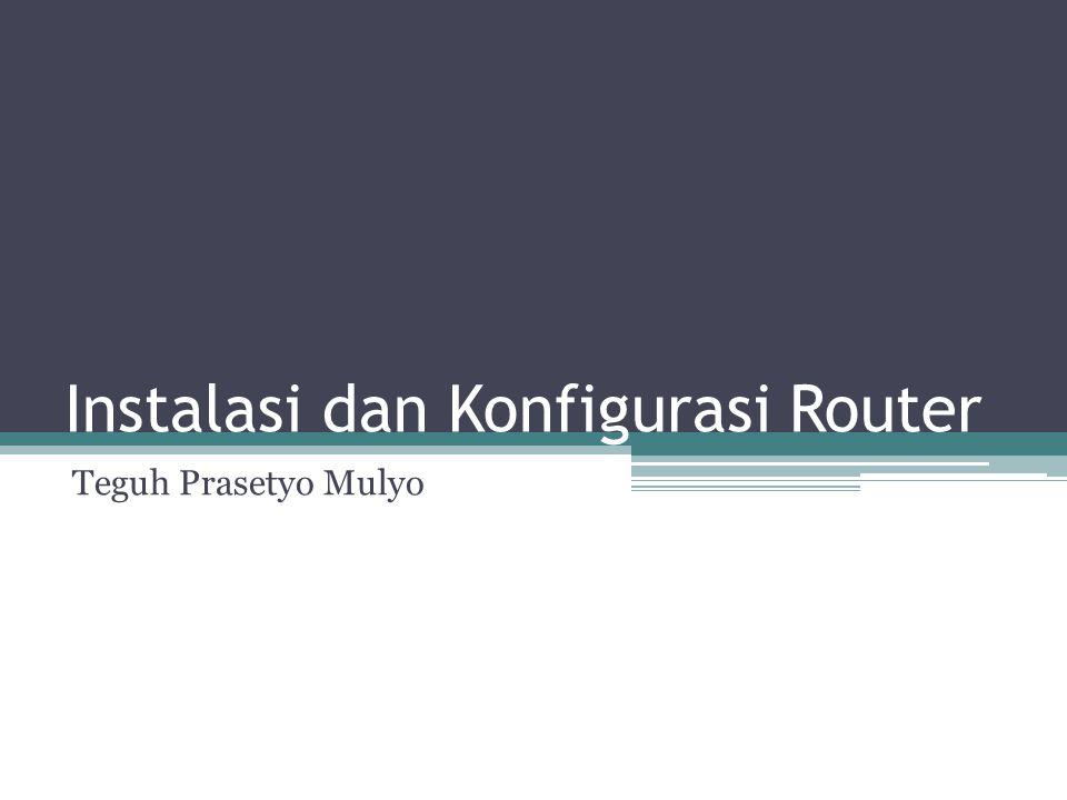 Instalasi dan Konfigurasi Router