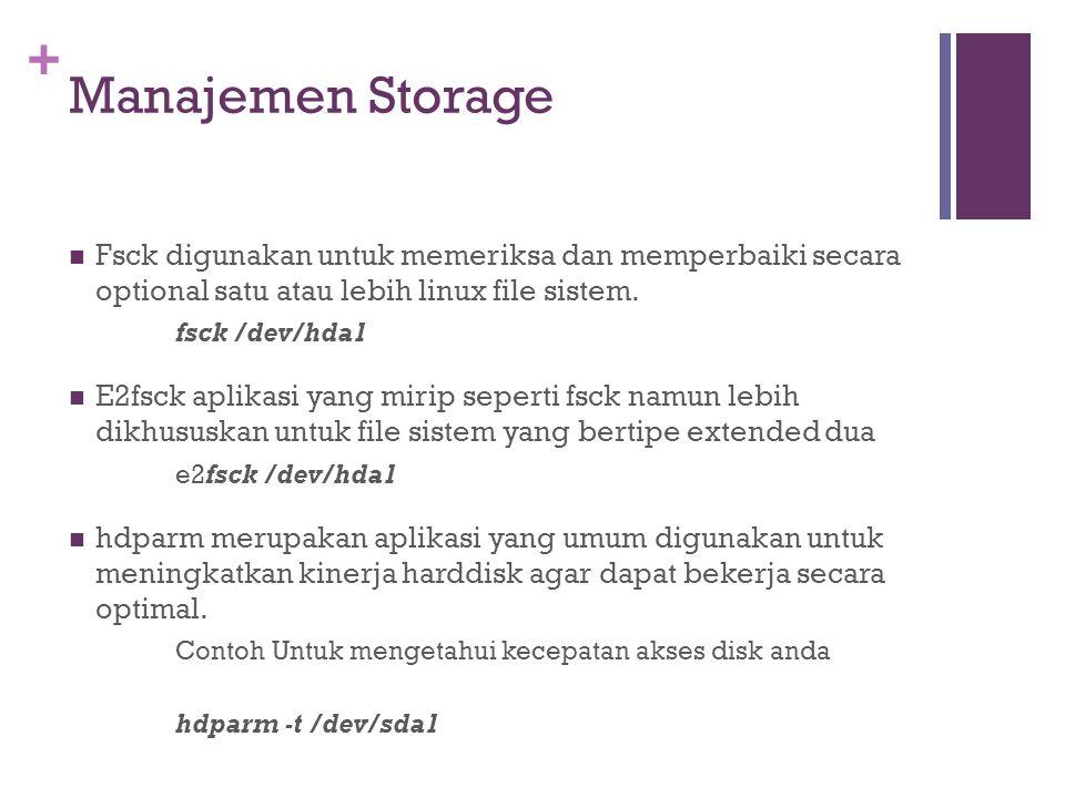 Manajemen Storage Fsck digunakan untuk memeriksa dan memperbaiki secara optional satu atau lebih linux file sistem.