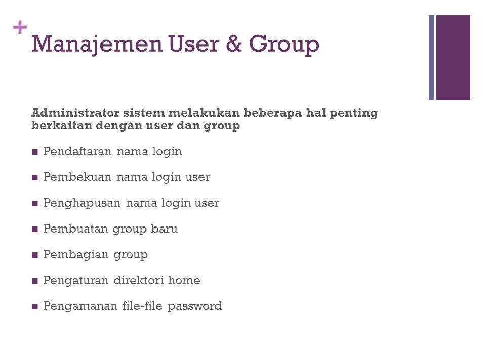 Manajemen User & Group Administrator sistem melakukan beberapa hal penting berkaitan dengan user dan group.