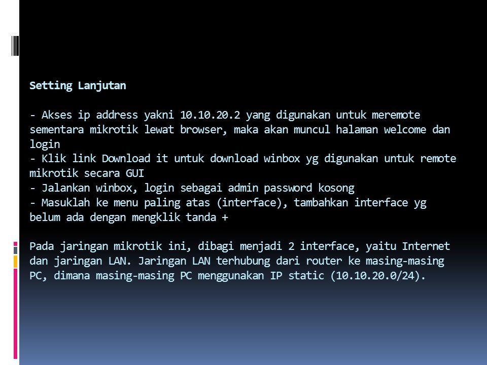 Setting Lanjutan - Akses ip address yakni 10. 10. 20