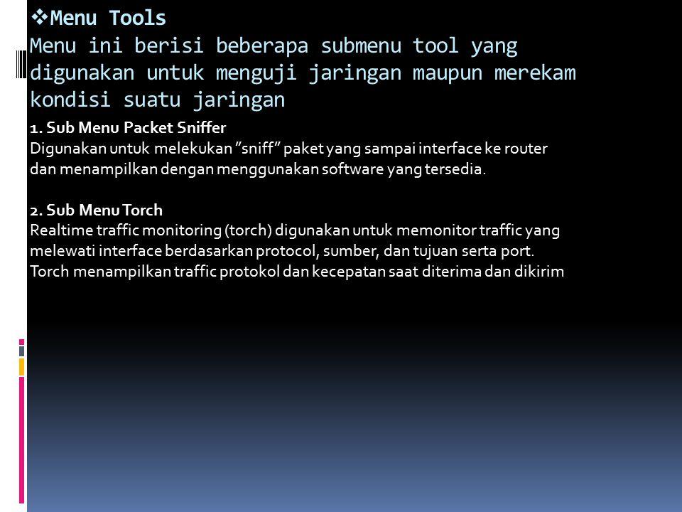 Menu Tools Menu ini berisi beberapa submenu tool yang digunakan untuk menguji jaringan maupun merekam kondisi suatu jaringan