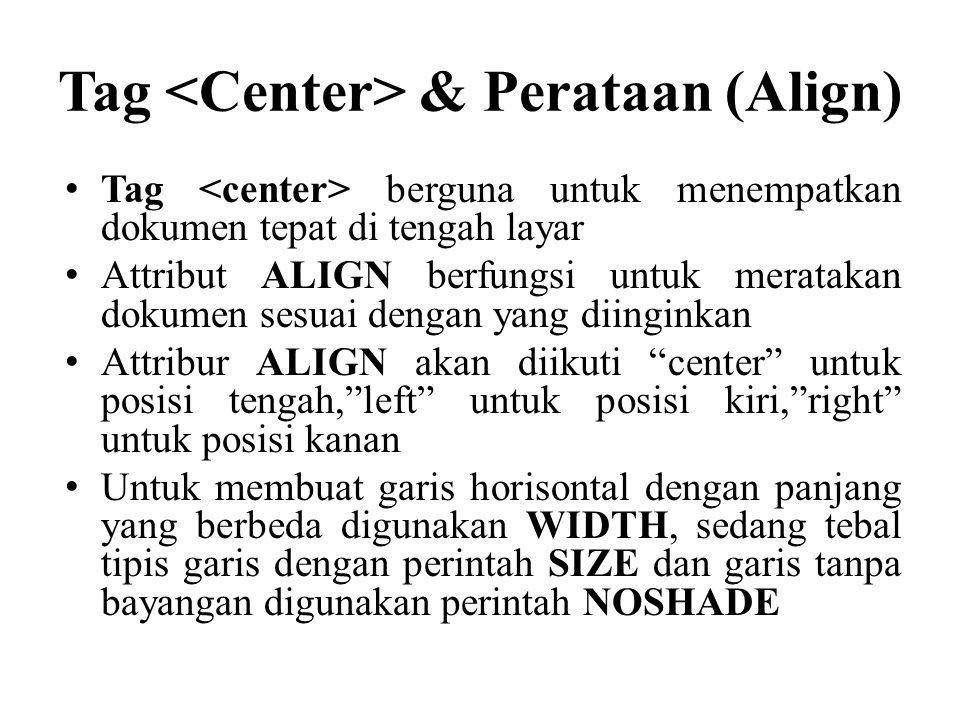 Tag <Center> & Perataan (Align)