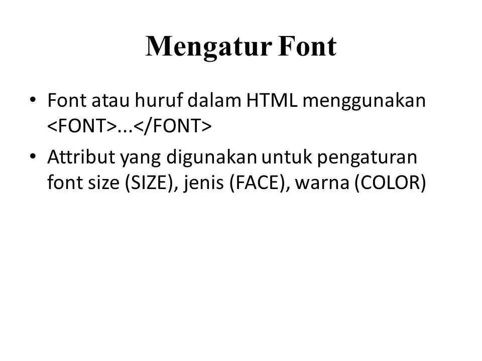 Mengatur Font Font atau huruf dalam HTML menggunakan <FONT>...</FONT>