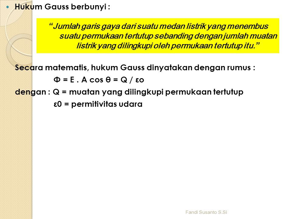 Secara matematis, hukum Gauss dinyatakan dengan rumus :
