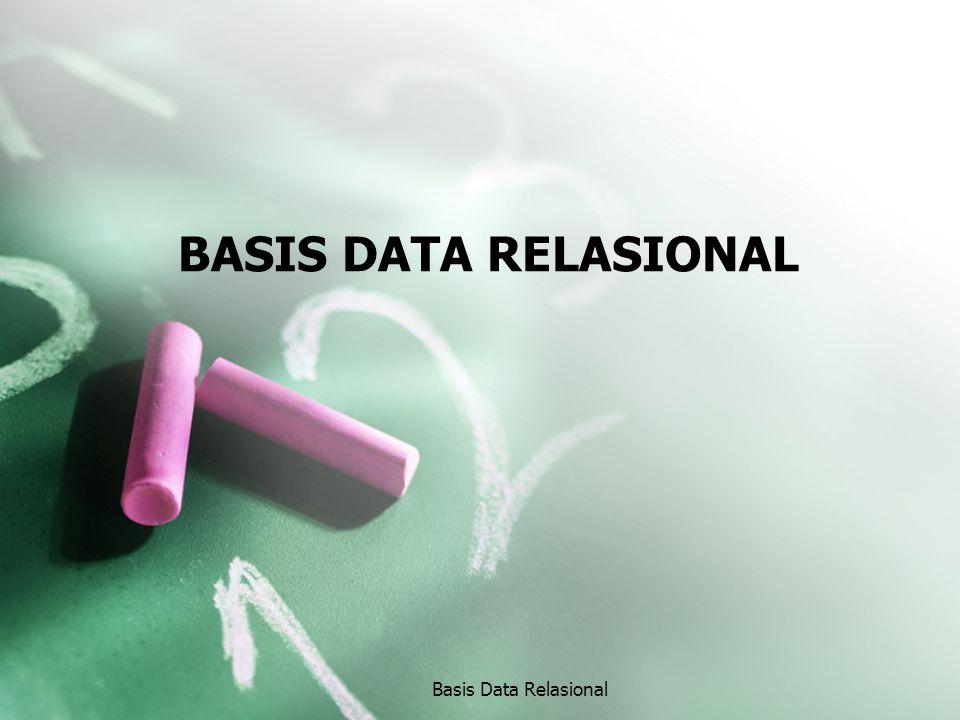 BASIS DATA RELASIONAL Basis Data Relasional