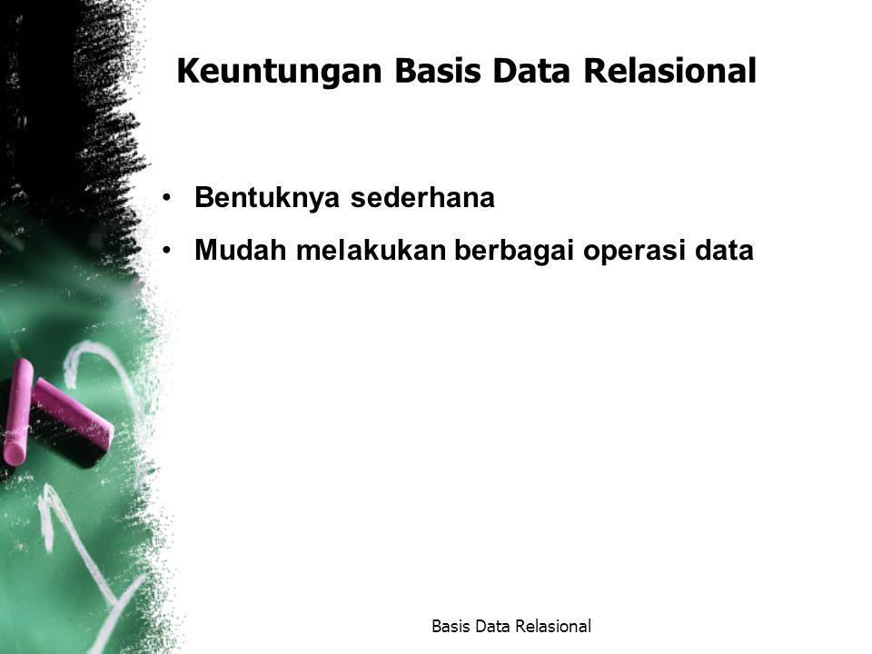 Keuntungan Basis Data Relasional