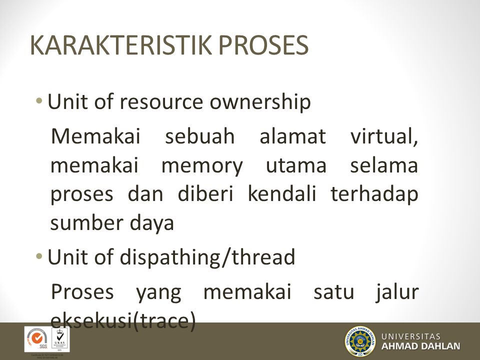 KARAKTERISTIK PROSES Unit of resource ownership