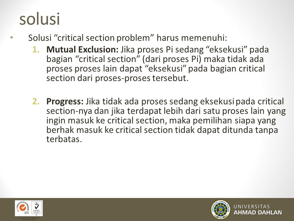 solusi Solusi critical section problem harus memenuhi: