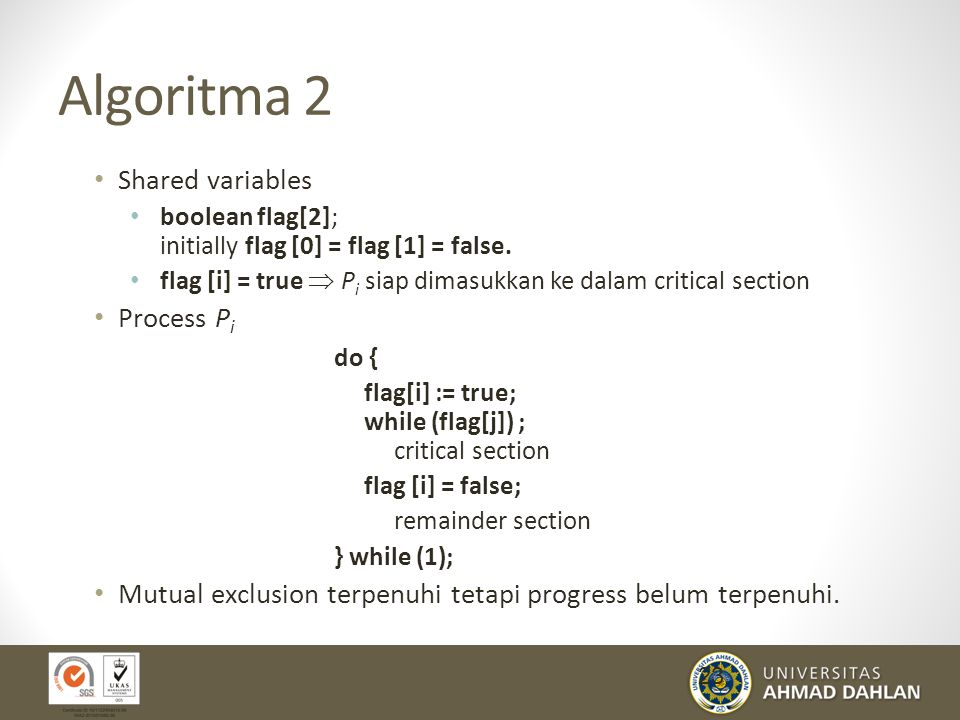 Algoritma 2 Shared variables Process Pi do {