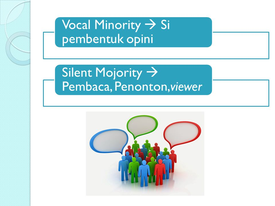 Vocal Minority  Si pembentuk opini