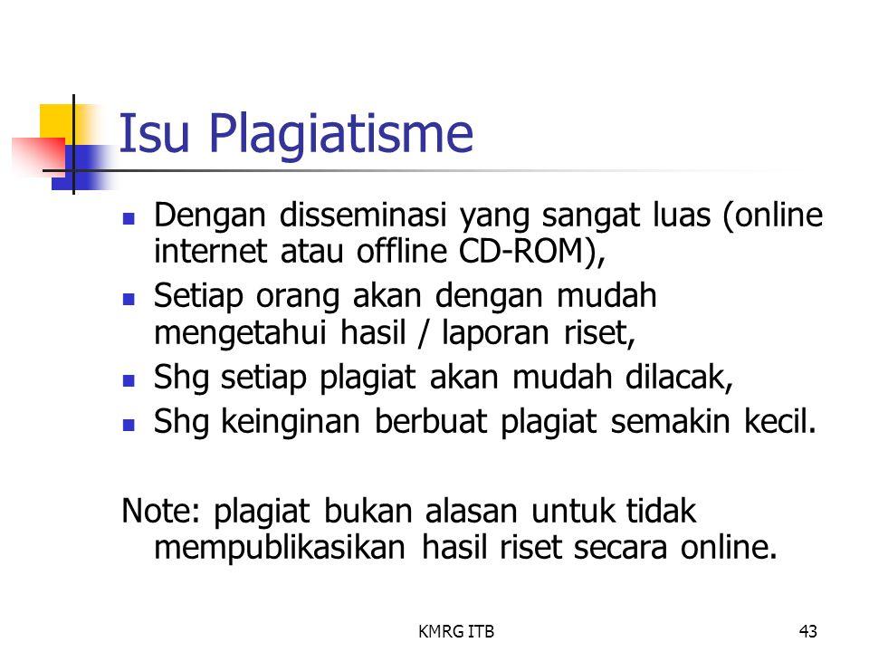 Isu Plagiatisme Dengan disseminasi yang sangat luas (online internet atau offline CD-ROM),