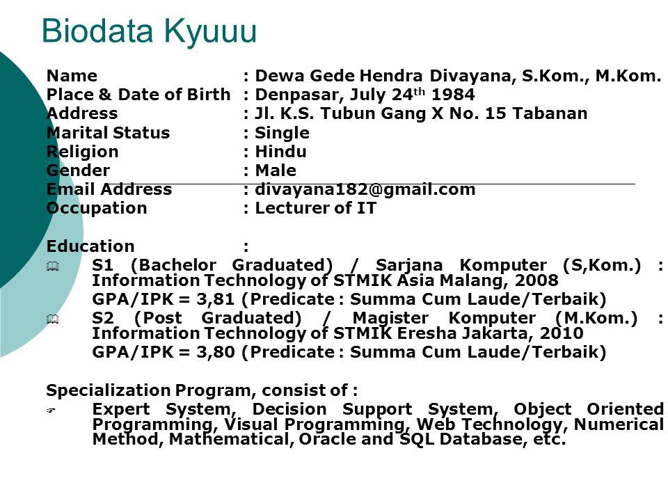 Biodata Kyuuu Name : Dewa Gede Hendra Divayana, S.Kom., M.Kom.
