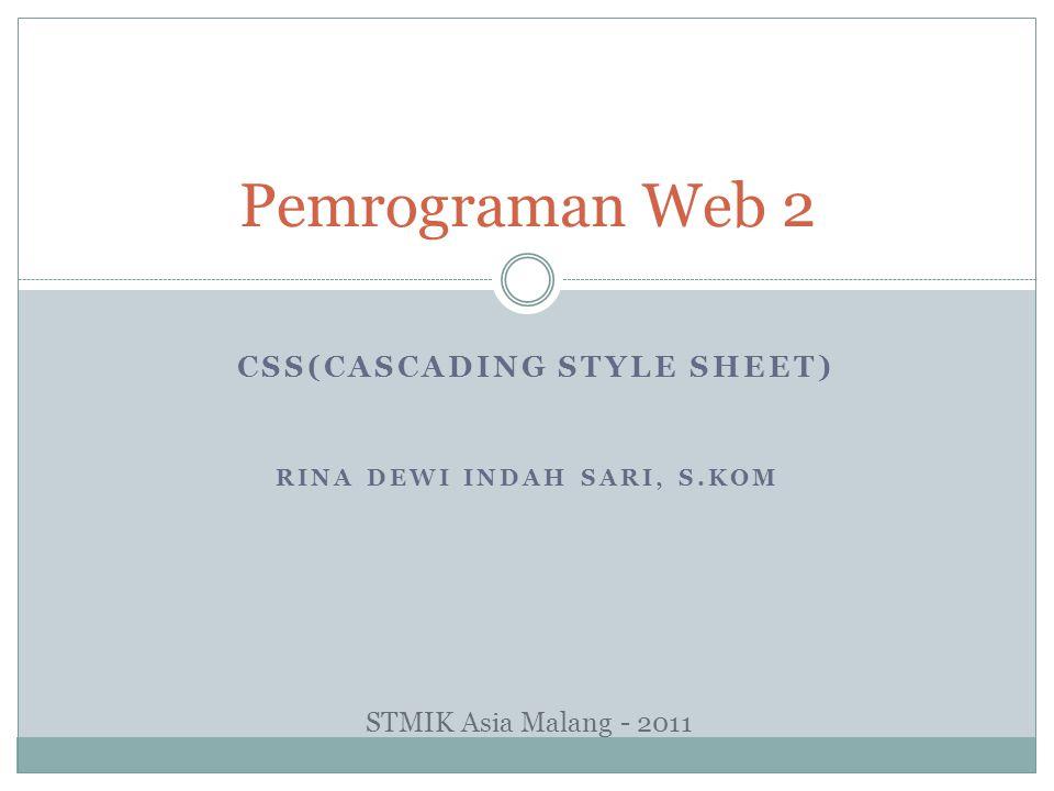 CSS(Cascading style sheet) Rina Dewi Indah Sari, S.Kom