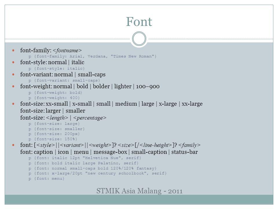 Font STMIK Asia Malang - 2011 font-family: <fontname>
