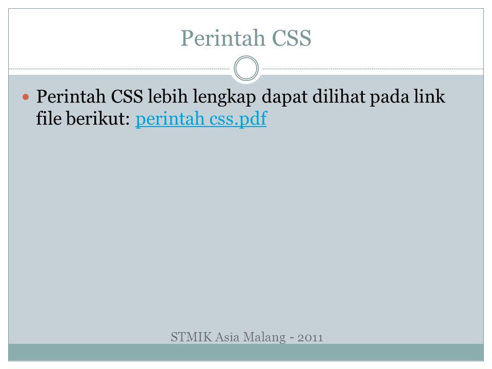 Perintah CSS Perintah CSS lebih lengkap dapat dilihat pada link file berikut: perintah css.pdf.