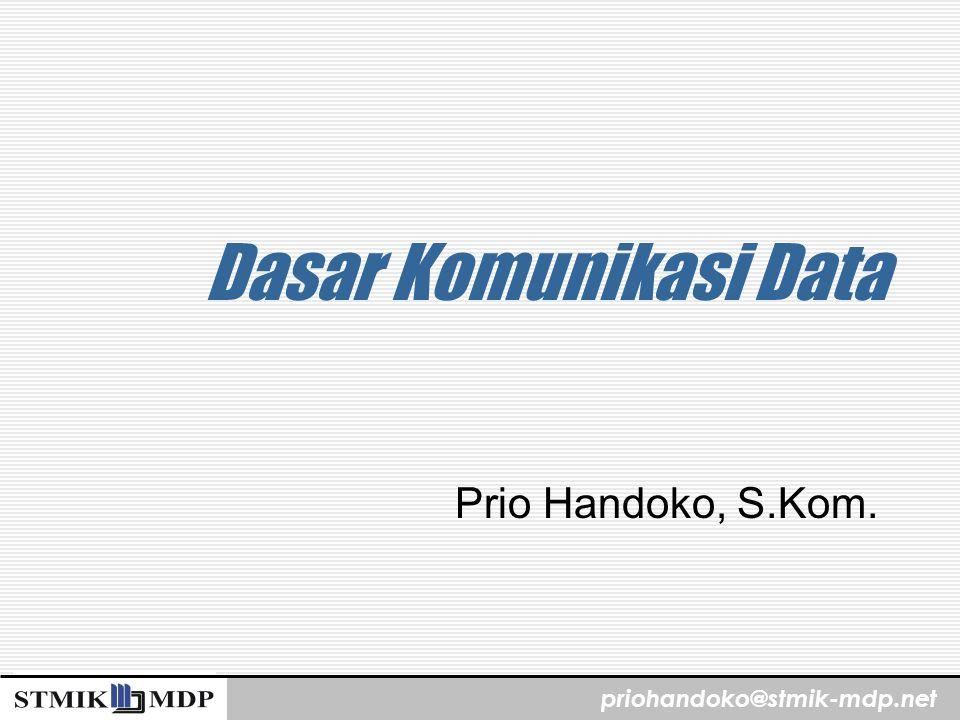Dasar Komunikasi Data Prio Handoko, S.Kom.