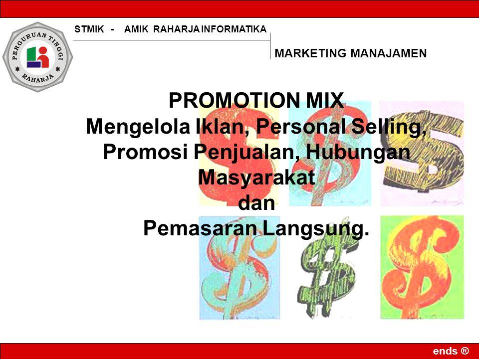MARKETING MANAJAMEN PROMOTION MIX. Mengelola Iklan, Personal Selling, Promosi Penjualan, Hubungan Masyarakat.