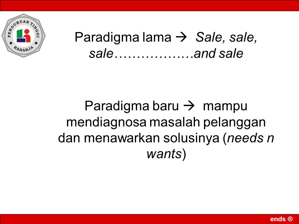 Paradigma lama  Sale, sale, sale………………and sale