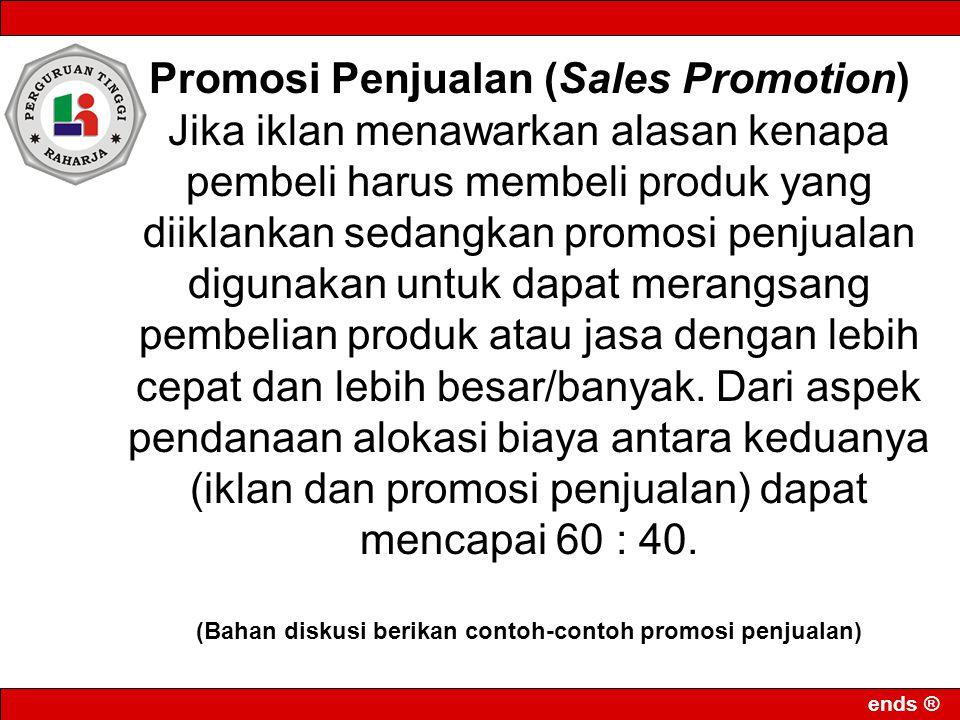 (Bahan diskusi berikan contoh-contoh promosi penjualan)