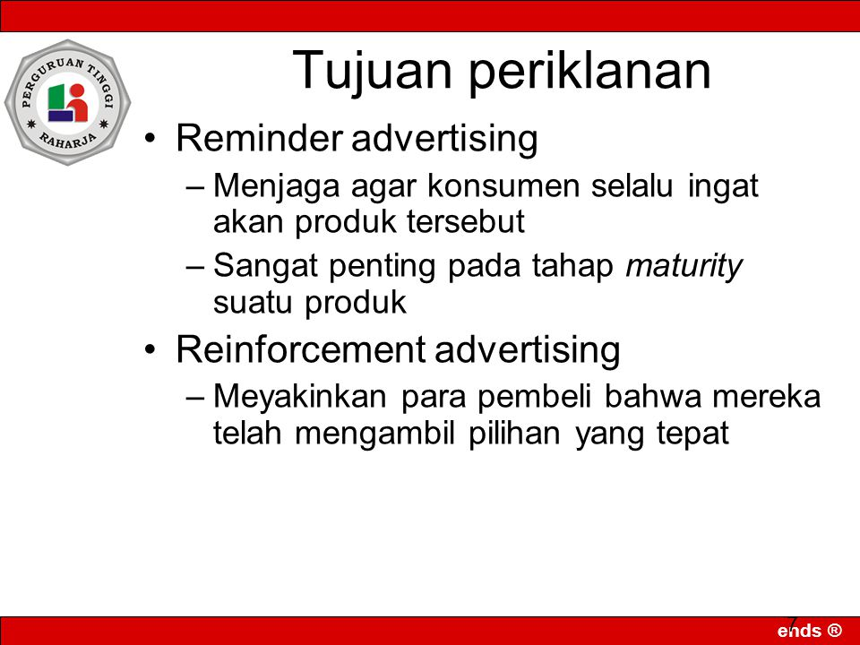 Tujuan periklanan Reminder advertising Reinforcement advertising