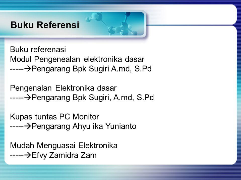 Buku Referensi Buku referenasi Modul Pengenealan elektronika dasar