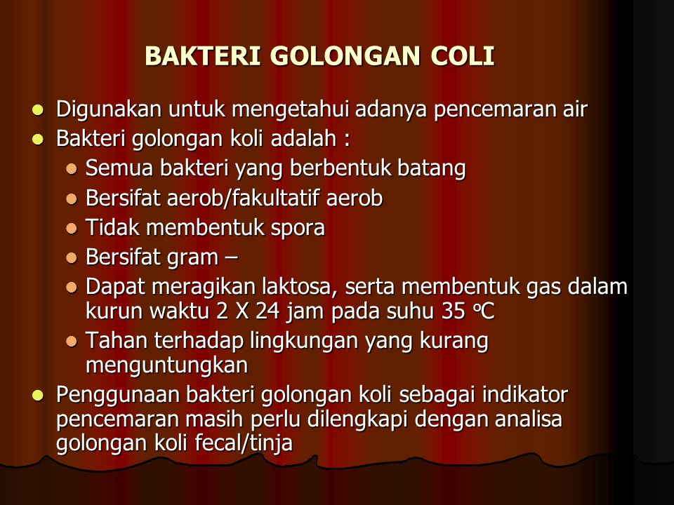 BAKTERI GOLONGAN COLI Digunakan untuk mengetahui adanya pencemaran air