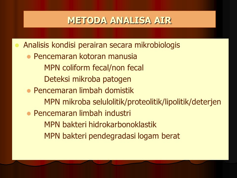 METODA ANALISA AIR Analisis kondisi perairan secara mikrobiologis