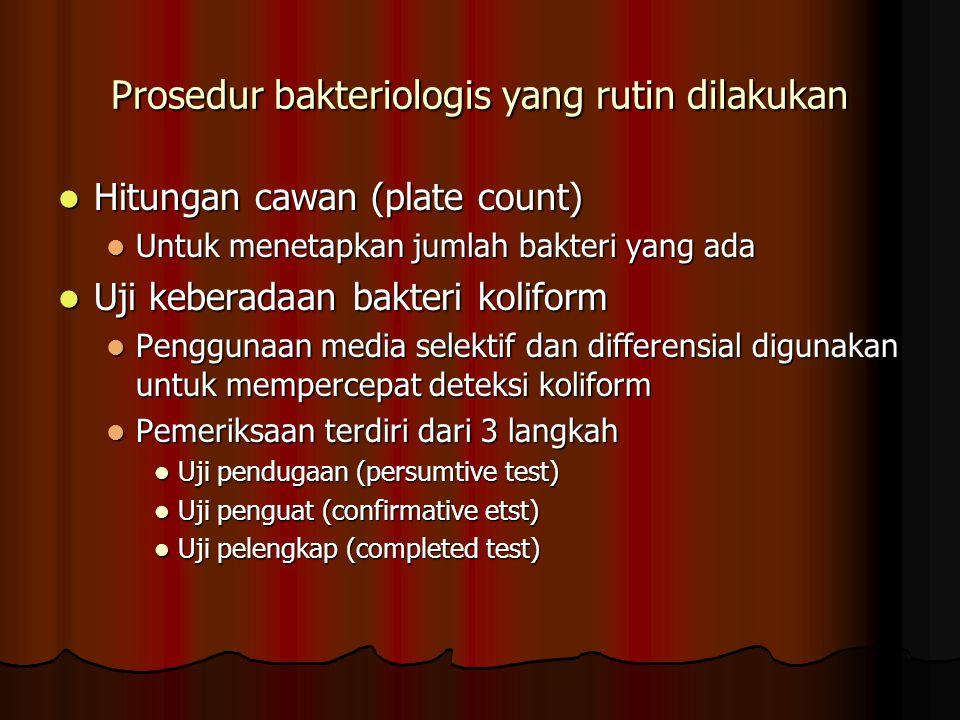 Prosedur bakteriologis yang rutin dilakukan