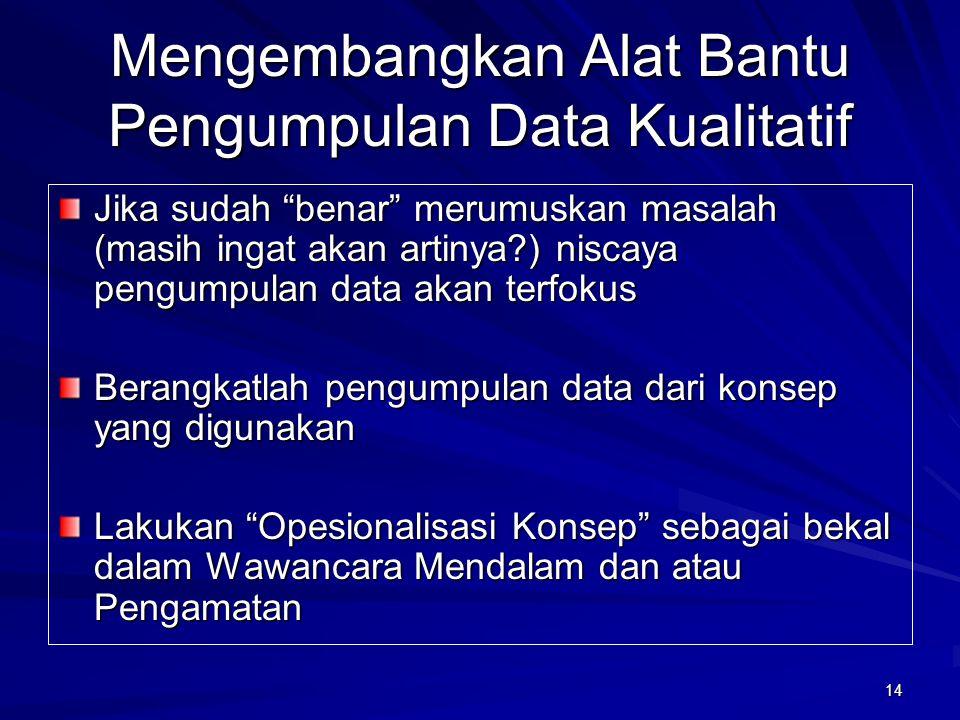 Mengembangkan Alat Bantu Pengumpulan Data Kualitatif