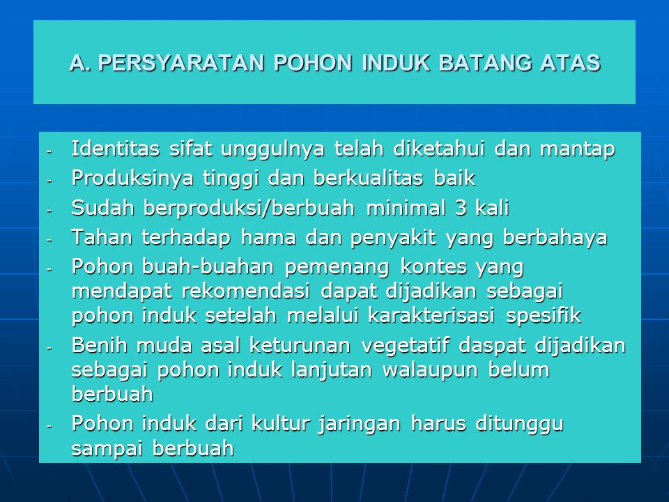 A. PERSYARATAN POHON INDUK BATANG ATAS