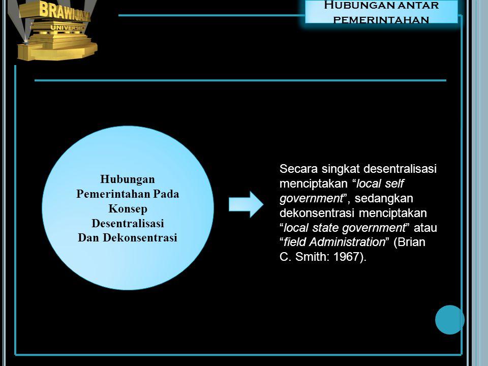 Hubungan Pemerintahan Pada Konsep Desentralisasi Dan Dekonsentrasi