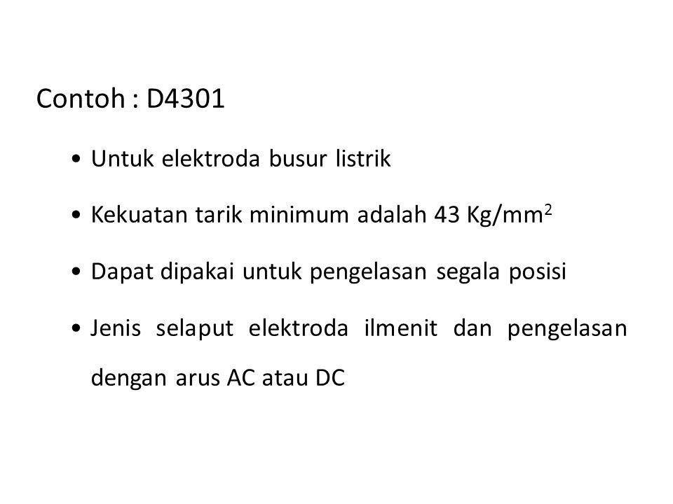 Contoh : D4301 Untuk elektroda busur listrik