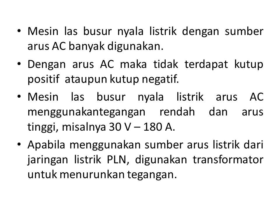 Mesin las busur nyala listrik dengan sumber arus AC banyak digunakan.